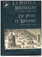 BELGIQUE - LA POSTE A BRUXELLES ( BILINGUE ) Par Emile Van Den Panhuyzen 176 Pages Ouvrage Relié + Jacquette ETAT NEUF - Préphilatélie