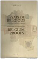BELGIQUE CATALOGUE ESSAIS DE BELGIQUE 1849 -1949 Par Jacques STES, 898 Pages, Reliure Jacquette Papier Glacé - ETAT NEUF - Handbücher