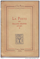 Le Pileur J: La Poste Par Ballons Montés 1870-1871, 1943, Editions Yvert & Tellier, 178 Pages (155x225) + Une Carte (600 - Poste Aérienne & Histoire Postale