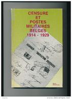 BELGIQUE Livre Censure Et Postes Militaires Belges 1914 - 1929 , 2 è édition , Par René Silverberg , 159 Pg , 1982  Etat - Poste Militaire & Histoire Postale