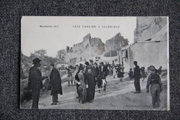 Macédoine 1917 - Fête Foraine à SALONIQUE. - Macédoine