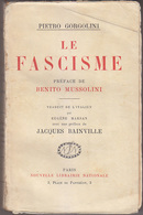 C1  ITALIE Gorgolini LE FASCISME. Préface De Benito Mussolini. Préface De Jacques Bainville SP 1923 - Livres, BD, Revues