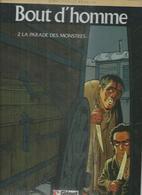 """BOUT D'HOMME  """" LA PARADE DES MONSTRES  """" - KRAEHN  - E.O  OCTOBRE 1991  GLENAT - Bout D'homme"""