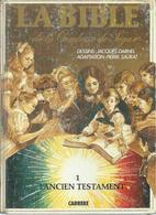 "LA BIBLE DE LA COMTESSE DE SEGUR  "" L'ANCIEN TESTAMENT "" - DARNEL / SAURAT  - E.O  FEVRIER 1988 CARRERE - Bout D'homme"