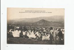 CAMPAGNE D'ORIENT 1914 1917 RASSEMBLEMENT DES REFUGIES SUR LES BORDS DU VARDAR (BELLE ANIMATION)5 - Macedonia