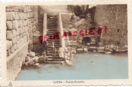 TUNISIE - GAFSA - PISCINE ROMAINE - Tunisia