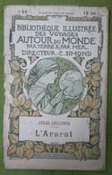 BIBLIOTHEQUE ILLUSTREE DES VOYAGES AUTOUR DU MONDE -  JULES LECLERCQ - L'ARARAT - Voyages