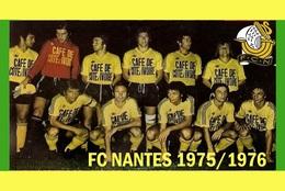 CARTE D'EQUIPE DE . FC. NANTES *44* FRANCE SAISON  1975-1976  # CE. 056 - Soccer
