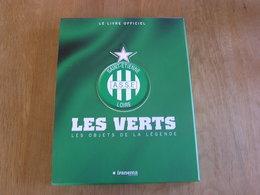 LE LIVRE OFFICIEL DE L' ASSE SAINT ETIENNE Les Verts Les Objets De La Légende Sport Football 1 ère Division France Loire - Sport