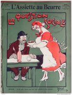 L'ASSIETTE AU BEURRE-1907-319-GRAVURES BERNARD-LA QUESTION SOCIALE - Books, Magazines, Comics