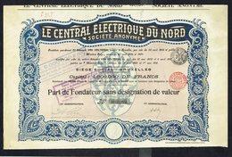 Le CENTRAL ELECTRIQUE DU NORD S.A. - Part De Fondateur - 1910. - Azië