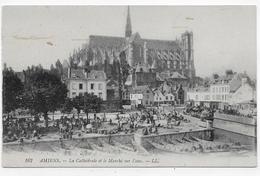 AMIENS EN 1914 - N° 162 - LA CATHEDRALE ET LE MARCHE SUR L' EAU - CPA VOYAGEE - Amiens