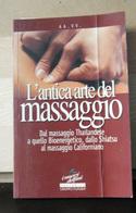 (LB1)  LIBRO, L' ANTICA ARTE DEL MASSAGGIO - Salute E Bellezza