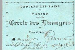 Capvern Les Bains (65 Hautes Pyrénées)  Carte D'admisson CASINO Cercle Des étrangers  1905 (PPP14635) - Old Paper