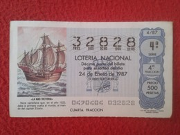 SPAIN ESPAGNE DÉCIMO DE LOTERÍA NACIONAL NATIONAL LOTTERY 1987 LA NAO VICTORIA NAVE BARCO JUAN SEBASTIÁN ELCANO VER FOTO - Lottery Tickets