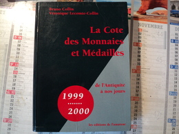 LA COTE DES MONNAIES ET DES MEDAILLES. 1999. DE L ANTIQUITE A NOS JOURS PAR BRUNO COLLIN ET VERONIQUE LECOMTE COLLIN - Books & Software