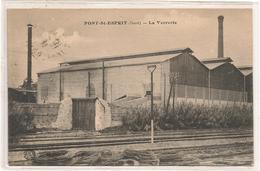 Pont Saint Esprit - La Verrerie  -  CPA° - Pont-Saint-Esprit