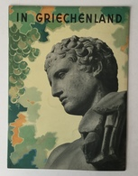IN GRIECHENLAND  GREECE    TOURISTIC MAGAZINE  WITH LITHO IMAGE  1937. - Reise & Fun
