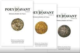 Poey D'avant Monnaies Féodales De France Les 3 Volumes Très Bon état - Books & Software