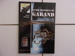 Bruce Malingue GUIDE PRATIQUE DU GARAND (édition Originale 2004 - Comme Neuf - Historique