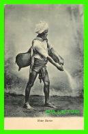 CÉLÉBRITÉS - WATER CARRIER OR BHISTEY - ÉCRITE EN 1911 - - Autres Célébrités