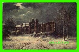 PEINTURES - MELROSE ABBEY RUIN IN SCOTLAND - RAPHAEL TUCK & SONS OILETTE - - Peintures & Tableaux