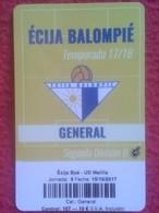 ENTRADA DE FÚTBOL, PARA COLECCIÓN, SEGUNDA DIVISIÓN B ECIJA BALOMPIE MELILLA 2017 FOOTBALL TICKET MATCH SPAIN CARD TYPE - Tickets - Entradas