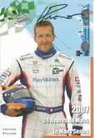 Carte TEAM PESCAROLO SPORT ( PESCAROLO JUDD LMP1 ) Dédicacée Par Harold PRIMAT - 24 HEURES DU MANS 2007 - Autographes