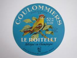 Etiquette De Fromage COULOMMIERS LE ROITELET Fabriqué En CHAMPAGNE 52% 51-B - Fromage