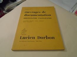 OUVRAGES DE DOCUMENTATION BIBLIOGRAPHIE PALEOGRAPHIE LUCIEN DORBON CATALOGUE 666 ECRITURES ANCIENNES (1974 ?)+ - Histoire