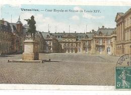 VERSAILLES . COUR ROYALE ET STATUE DE LOUIS XIV . AFFR SUR RECTO LE 13-7-1915 - Versailles (Château)
