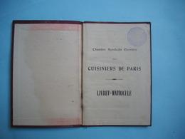 LIVRET MATRICULE De La Chambre Syndicale Des CUISINIERS De PARIS - 1912  - Feuille Pointage - Timbre Syndical - Cartes