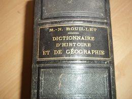 Dictionnaire D'histoire Et De Géographie Par M-N Bouillet 1876 - Géographie