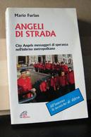 MONDOSORPRESA, (LB2)  LIBRO, ANGELI DI STRADA, MARIO FURLAN - Libri, Riviste, Fumetti