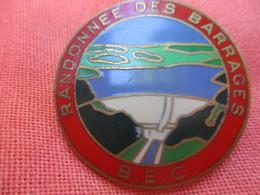 Insigne De Sport  à épingle/ Marche//Randonnée Des Barrages/ B.E.C./ Fraisse Paris/ Vers 1980         SPO305 - Deportes