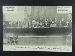 La Pension Pour Tous En 20 Ans Le Bureau Du Congrès De Madrid (15 Au 18 Mai 1912) - Evènements
