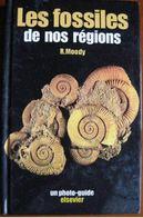 Les Fossiles De Nos Régions R. Moody Elsevier 1980 - Autres