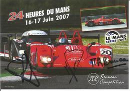 Carte TEAM PIR BRUNEAU COMPETITION ( PILBEAM MP93 LMP2 ) Dédicacée Par Les Pilotes   - LE MANS SERIES 2007 - Autographes