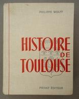 Editions PRIVAT  -   HISTOIRE DE TOULOUSE -   Philippe Wolff    -  Photos Jean Dieuzaide - Dédicacé. - Midi-Pyrénées