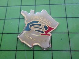 818c Pin's Pins / Rare Et De Belle Qualité / THEME POLICE / AMICALE POLICE DE VIRE CARTE DE FRANCE HEXAGONE - Police