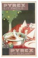 Carte Publicitaire - PYREX - Facile - Elégant C1930 - Art Déco - Imp. J. De Grève & Co. Bruxelles - 2 Scans - Advertising