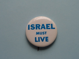 """"""" ISRAEL MUST LIVE """" - Old BUTTON ( From The '60 / '70 ) Edit. > U.S.A. ( +/- 3,5 Cm. ) See/zie/voir Photo For Detail ! - Pin's"""