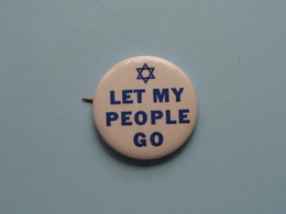 """"""" LET MY PEOPLE GO """" - Old BUTTON ( From The '60 / '70 ) Edit. > U.S.A. ( +/- 3,5 Cm. ) See Detail ! - Pins"""