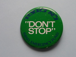 """"""" DON'T STOP """" Israel Emergency Fund - Old BUTTON ( From The '60 / '70 ) Edit. > U.S.A. ( +/- 5,5 Cm. ) See Detail ! - Pin's"""