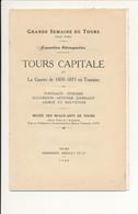 TOURS Capitale - La Guerre De 1870-1871 En Touraine - Livres, BD, Revues