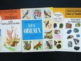 """Lot De 3 """" Encyclopédie Par Le Timbre """"  Non Encore Complétées Les Explorateurs Les Oiseaux Les Roches Et Minéraux - Encyclopédies"""