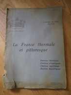 La France Thermale Les Plus Belles Stations - Vichy Biarritz Amélie Les Bains Bains Les Bains Etc. - Livres, BD, Revues