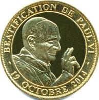 65 LOURDES N°11 PAPE PAUL VI MÉDAILLE SOUVENIR ARTHUS BERTRAND 2014 JETON TOURISTIQUE TOKENS MEDALS COINS CATHOLIQUE - Arthus Bertrand