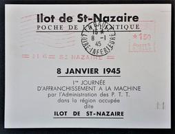 ILOT DE SAINT NAZAIRE Feuillet LA BAULE 08 01 1945 1er Jour Affranchissement Guichet à La Machine .Papier Blanc - Marcophilie (Lettres)