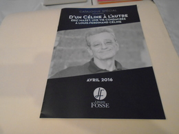CATALOGUE SPECIAL  D'UN CELINE A L'AUTRE Eric Mazet, Une Vie Consacrée à Louis-Ferdinand Céline 2016 / LIBRAIRIE FOSSE - Culture